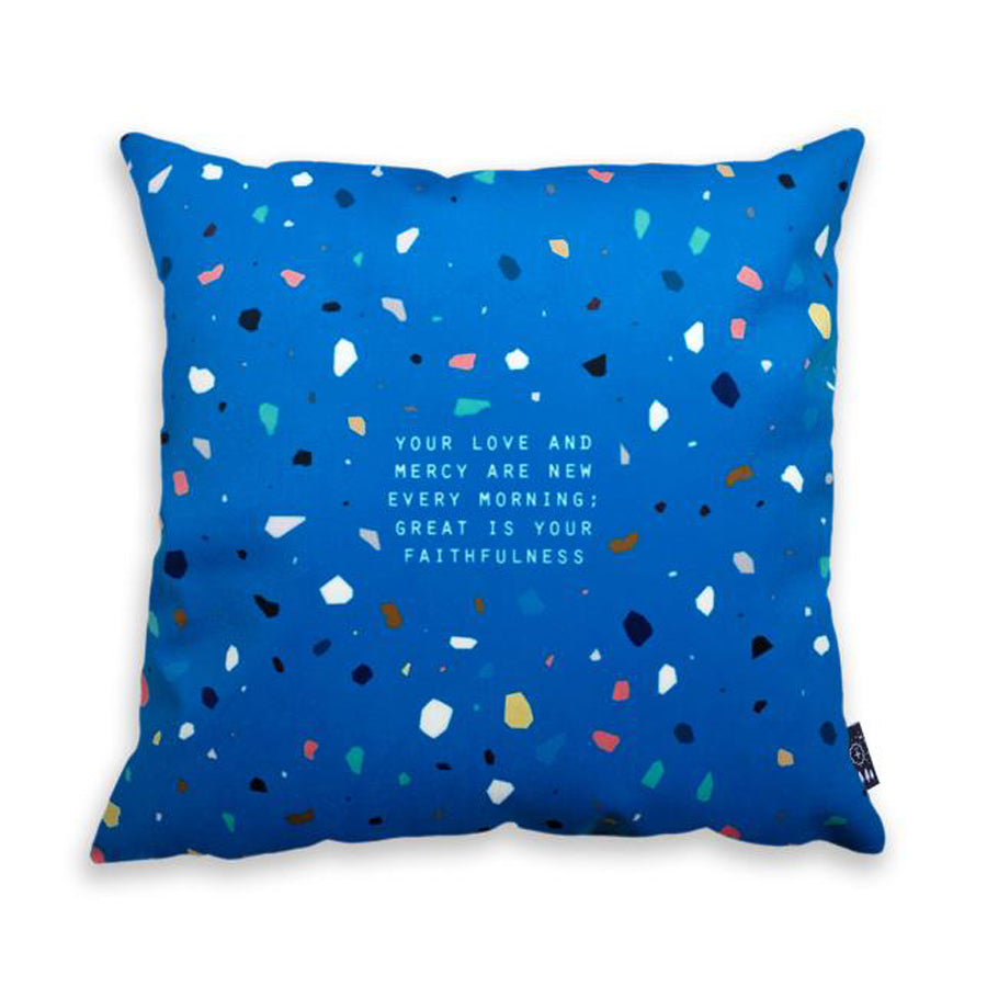 Premium 45cmx45cm pillow cover made of thick super soft velvet,  blue with terrazzo designs. With hidden zip feature. Features verse 'Your love and mercy are new every morning, Great is your faithfulness'.
