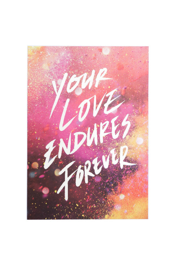 Christian verse greeting card (250GSM Maple Paper, Printed in Singapore) design Your love endures forever.