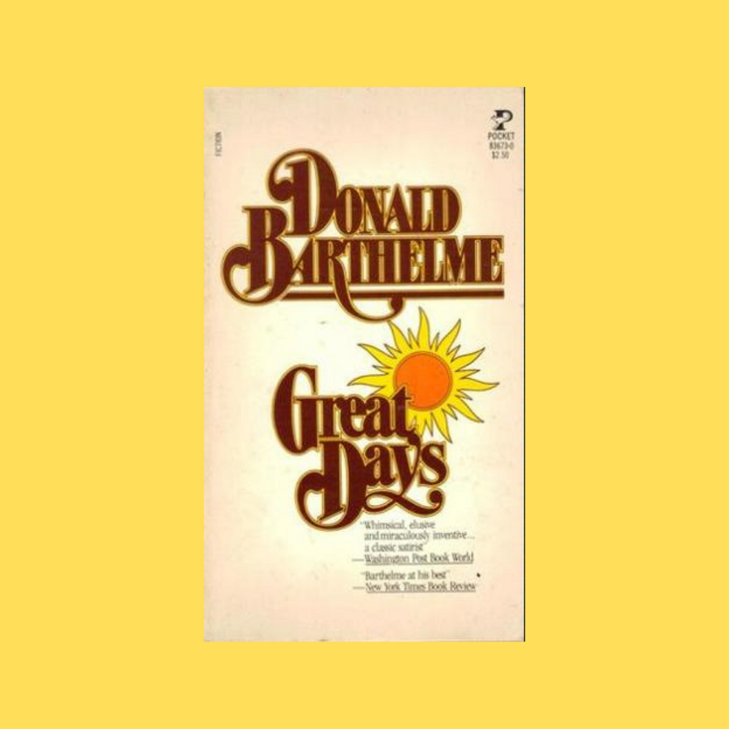Great Days by Donald Barthelme
