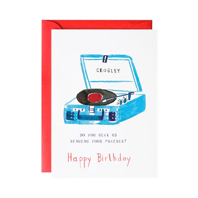 Sing Your Praises - Happy Birthday Greeting Card