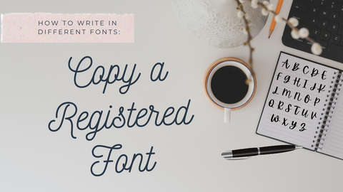 How to Write in Different Fonts: Copy a Registered Font