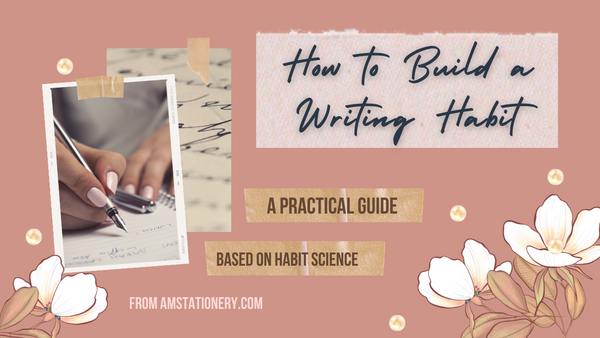 How to Build a Writing Habit: A practical guide based on habit science.