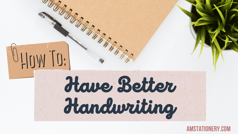 Title Graphic: How to Have Better Handwriting