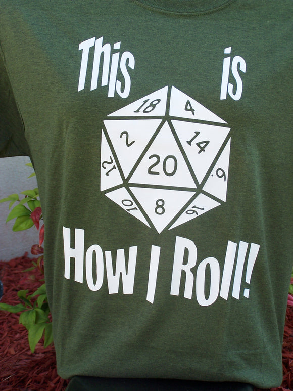 This Is How I Roll with 20 sided Dice custom Tshirt