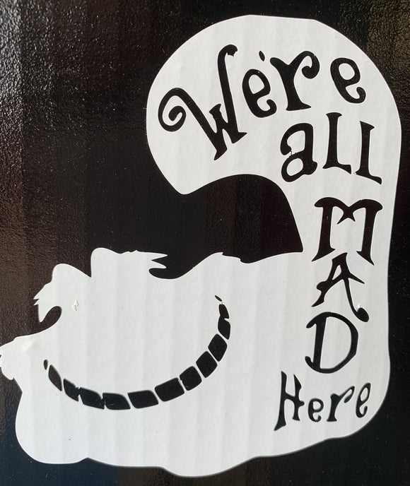Cheshire Cat- We're All Mad Here Decal