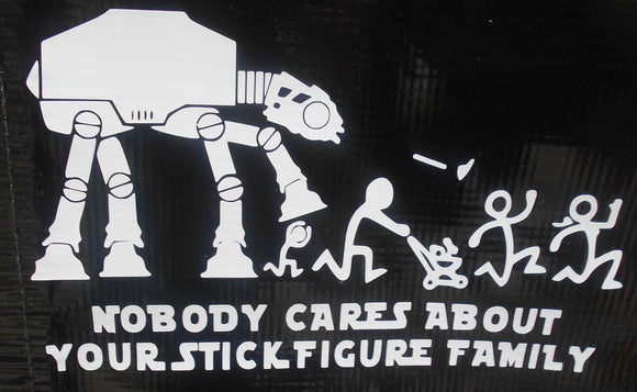 AT-AT Star Wars No One Cares About Your Stick Figure Family Vinyl Decal