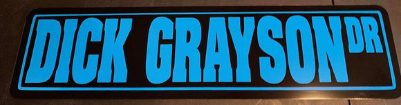 DICK GRAYSON DRIVE METAL STREET SIGN