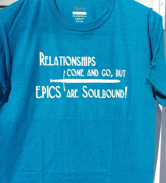 Video Gaming T-Shirt. Epics are Soulbound