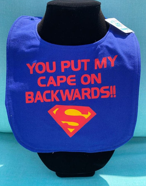 Handmade Baby Bib- Superman Logo: You put my cape on Backwards!!