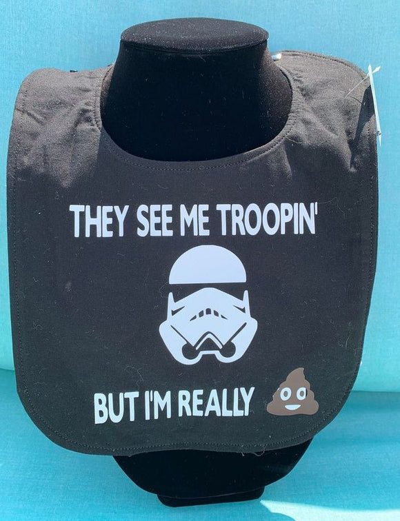 They See Me Troopin', I'm Really Poopin' Baby Bib