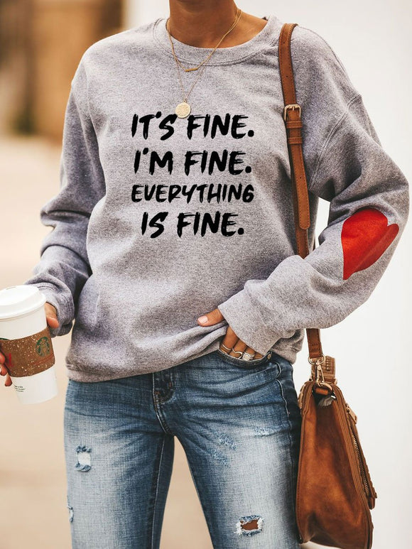 IT'S FINE I'M FINE EVERYTHING IS FINE Sweatshirt