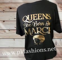 Load image into Gallery viewer, Queens Are Born in March T-Shirt