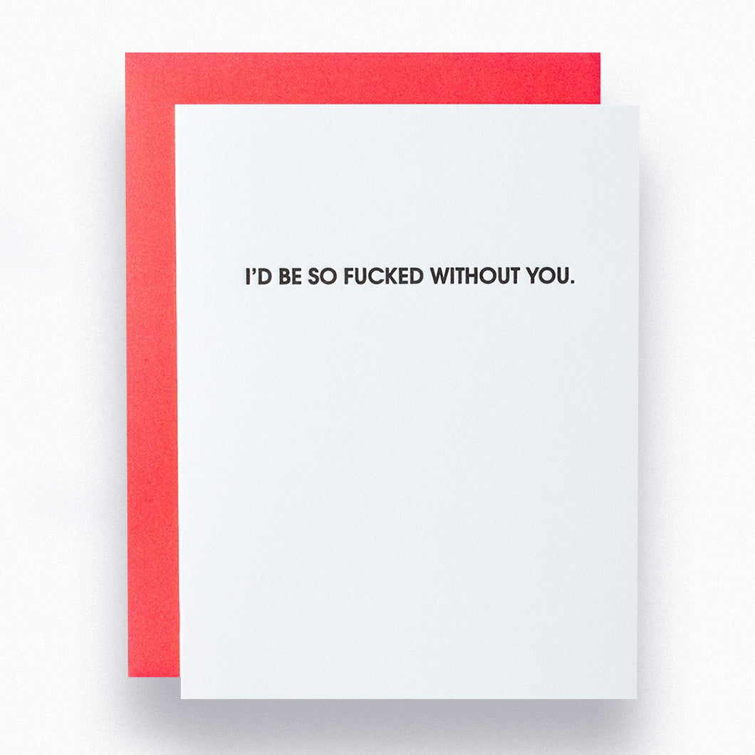 Fucked Without You Letterpress Card