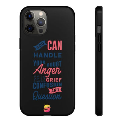 God Can Handle Your Doubt, Anger, Fear, Grief, Confusion, and Questions Tough Phone Cases - Sappy ~Inspo~ Tees