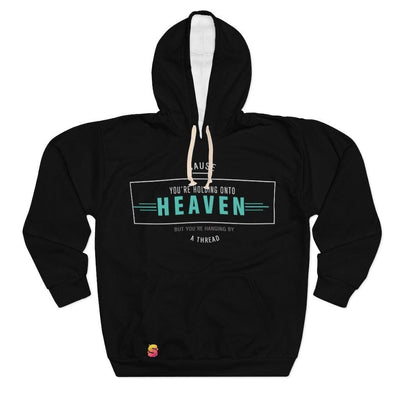 Cause Your Are Holding Onto Heaven But You're Hanging On By A Thread Unisex Pullover Hoodie - Sappy ~Inspo~ Tees