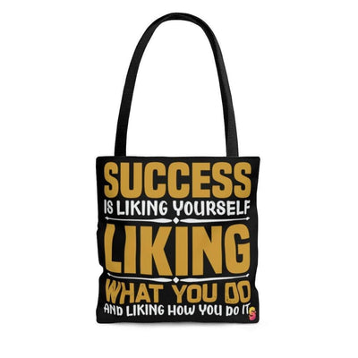 Success Is Liking Yourself Liking What You Do And Liking How You Do It Tote Bag - Sappy ~Inspo~ Tees