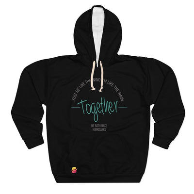 You're Like The Wind I'm Like The Rain Together We Both Make Hurricanes Unisex Pullover Hoodie - Sappy ~Inspo~ Tees