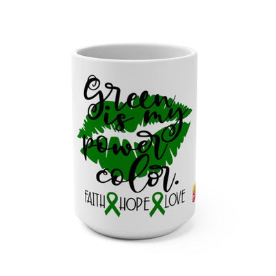 Green Is My Power Color Gallbladder Bile Duct Cancer Awareness Mug 15oz - Sappy ~Inspo~ Tees