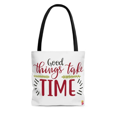 Good Things Take Time Tote Bag - Sappy ~Inspo~ Tees