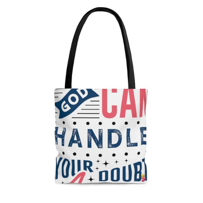 God Can Handle Your Doubt, Anger, Fear, Grief, Confusion, and Questions Tote Bag - Sappy ~Inspo~ Tees