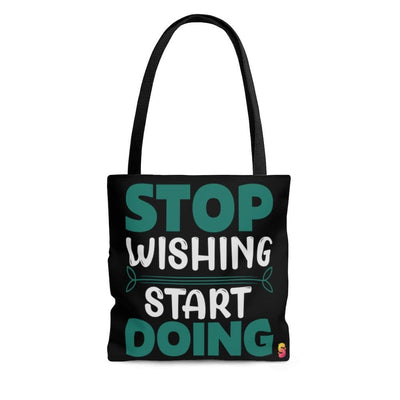 Stop Wishing Start Doing Tote Bag - Sappy ~Inspo~ Tees