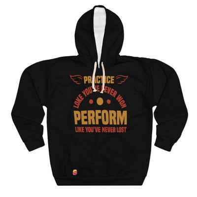 Practice Loke You've Never Won Perform Like You've Never Lost Unisex Pullover Hoodie - Sappy ~Inspo~ Tees
