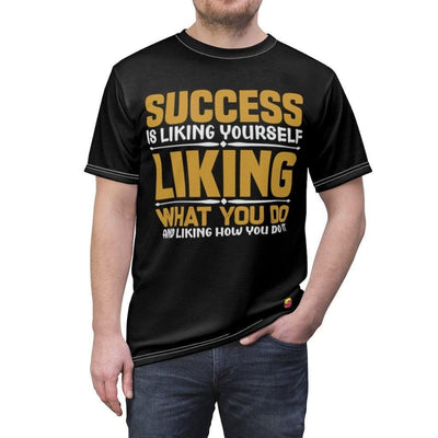 Success Is Liking Yourself Liking What You Do And Liking How You Do It Unisex Tee - Sappy ~Inspo~ Tees