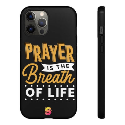 Prayer Is The Breath Of Life Tough Phone Cases - Sappy ~Inspo~ Tees
