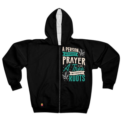 A Person Without Prayer is Like a Tree Without Roots Unisex Zip Hoodie - Sappy ~Inspo~ Tees