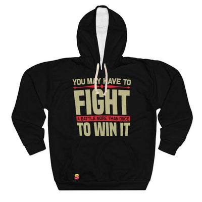You May Have To Fight A Battle More Than Once To Win It Unisex Pullover Hoodie - Sappy ~Inspo~ Tees
