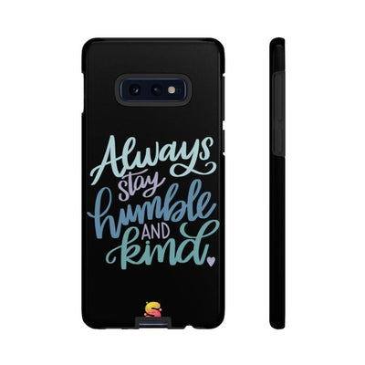 Always Be Humble And Kind Tough Phone Cases - Sappy ~Inspo~ Tees