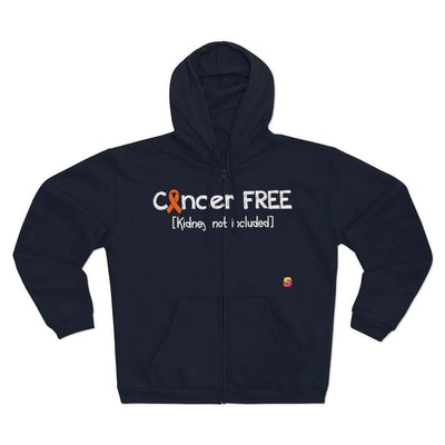 Cancer Free Kidney Not Included Unisex Hooded Zip Sweatshirt - Sappy ~Inspo~ Tees