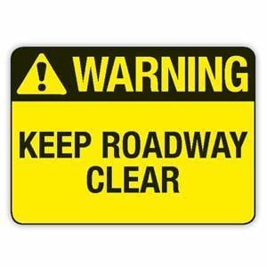 KEEP ROADWAY CLEAR
