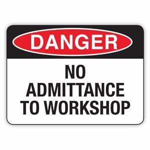 NO ADMITTANCE TO WORKSHOP