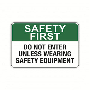 DO NOT ENTER UNLESS WEARING SAFETY EQUIPMENT