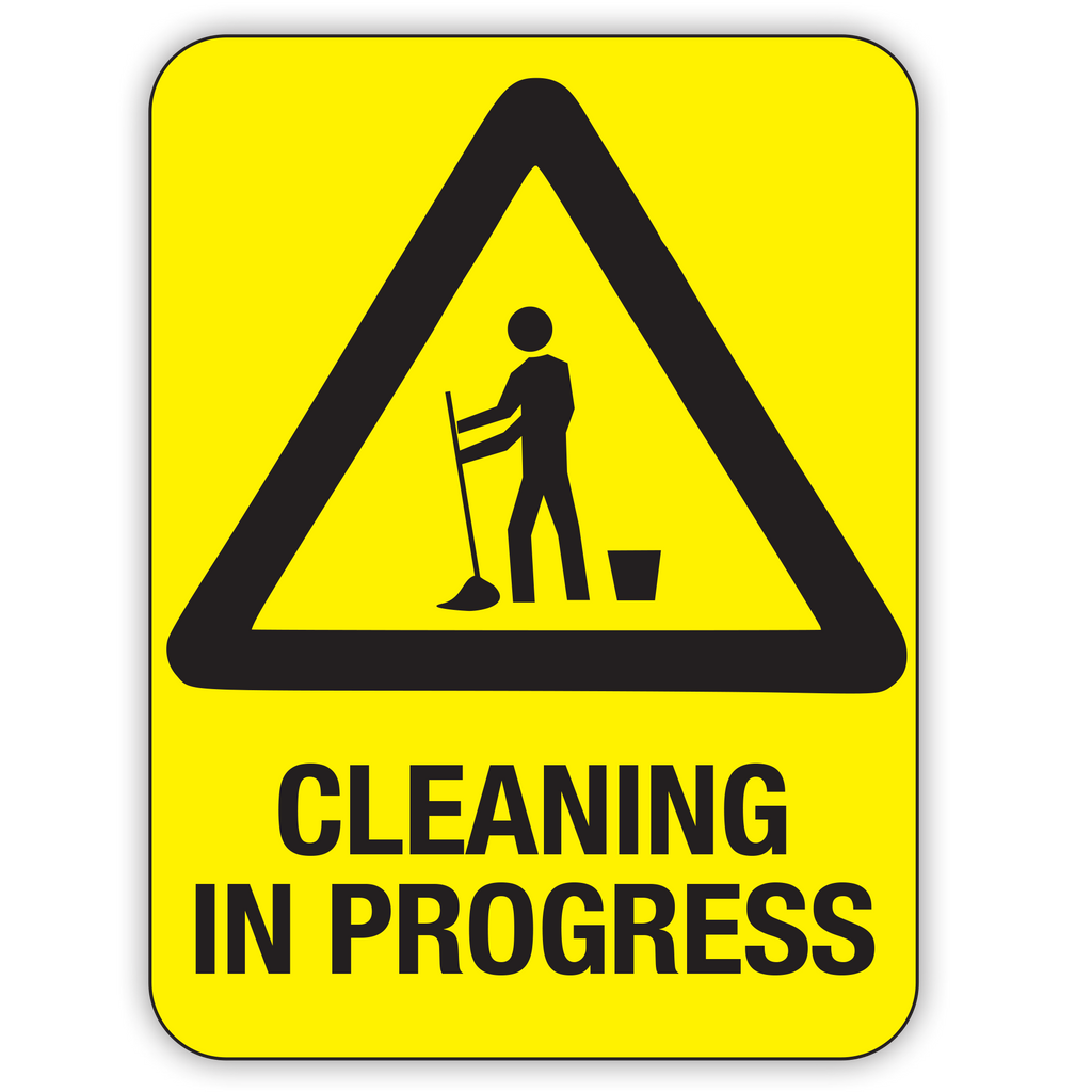 CLEANING IN PROGRESS SIGN