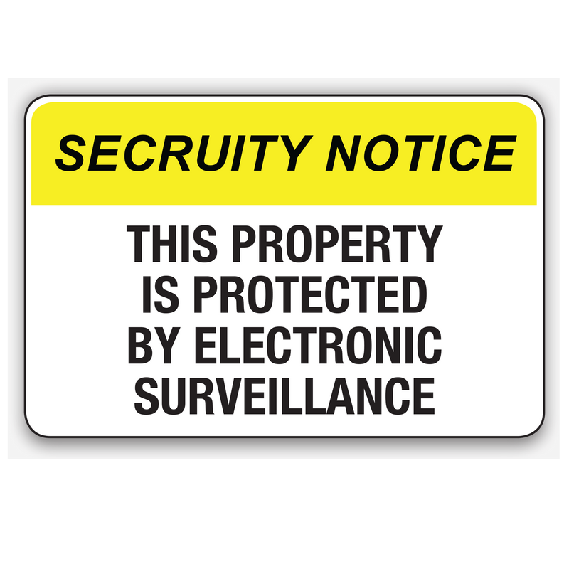 THIS PROPERTY IS PROTECTED BY ELECTRONIC SURVEILLANCE