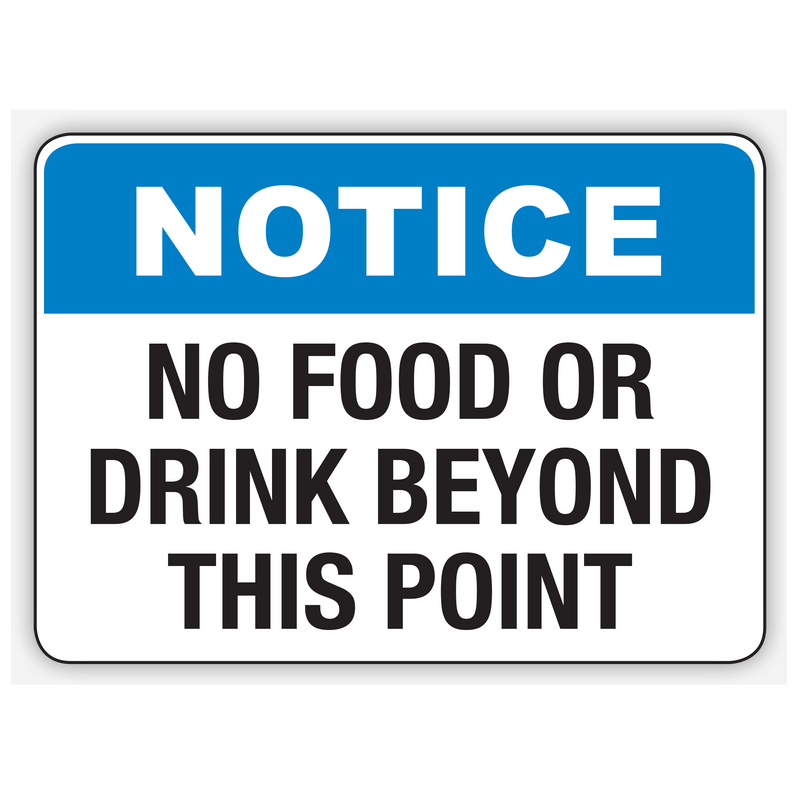 NOTICE NO FOOD OR DRINK BEYOND THIS POINT