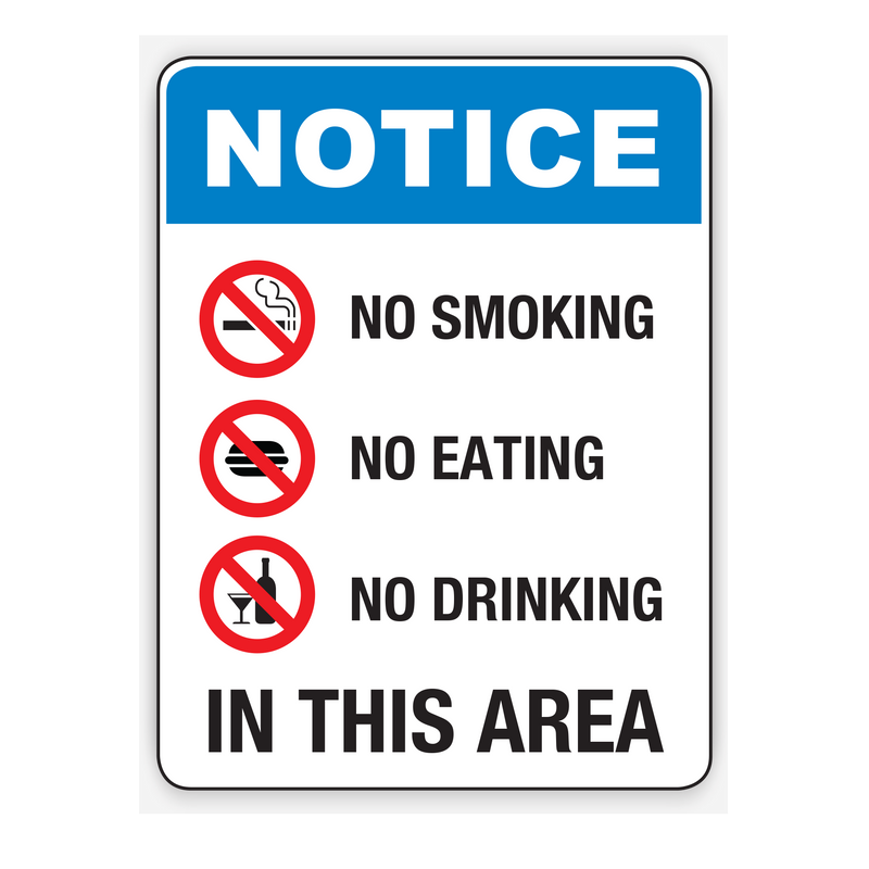 NO SMOKING, NO EATING, NO DRINKING IN THIS AREA SIGN