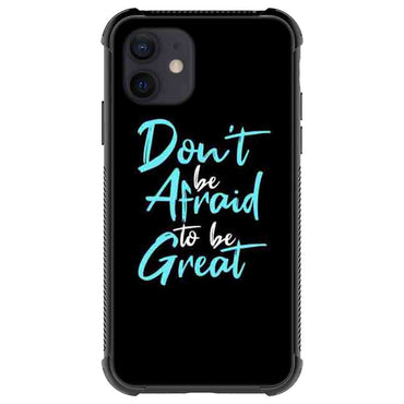 Don't be afraid to be great Quotes & Sayings  for iPone 12 11 XR X Case