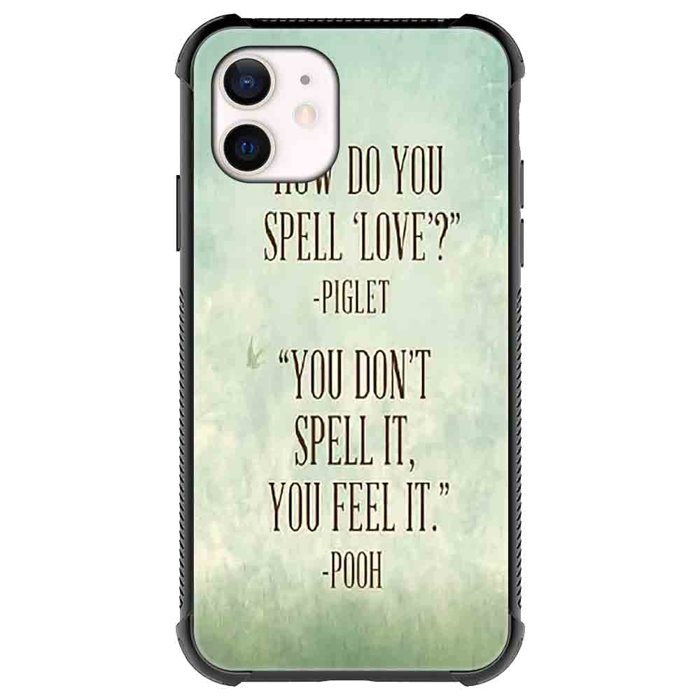 HOW DO YOU spell LOVE Piglet Quotes & Sayings  for iPone 12 11 XR X Case