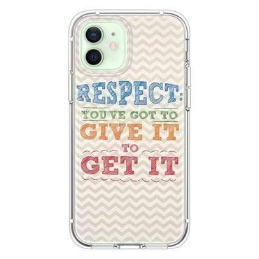 Respect youve got to Quotes & Sayings  for iPone 12 11 XR X Case