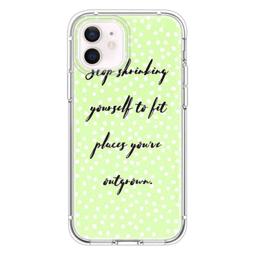 Stop shrinking yourself to Quotes & Sayings  for iPone 12 11 XR X Case