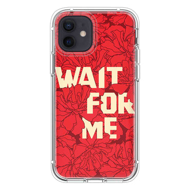Wait for me Quotes & Sayings  for iPone 12 11 XR X Case