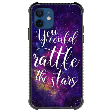 You could rattle the stars Quotes & Sayings  for iPone 12 11 XR X Case