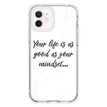 Your life is as good as your mindset Quotes & Sayings  for iPone 12 11 XR X Case
