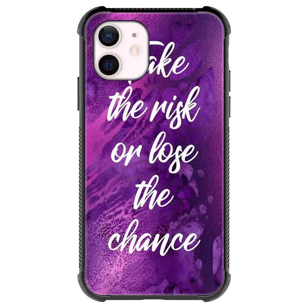 Take the risk or lose the chance Quotes & Sayings  for iPone 12 11 XR X Case