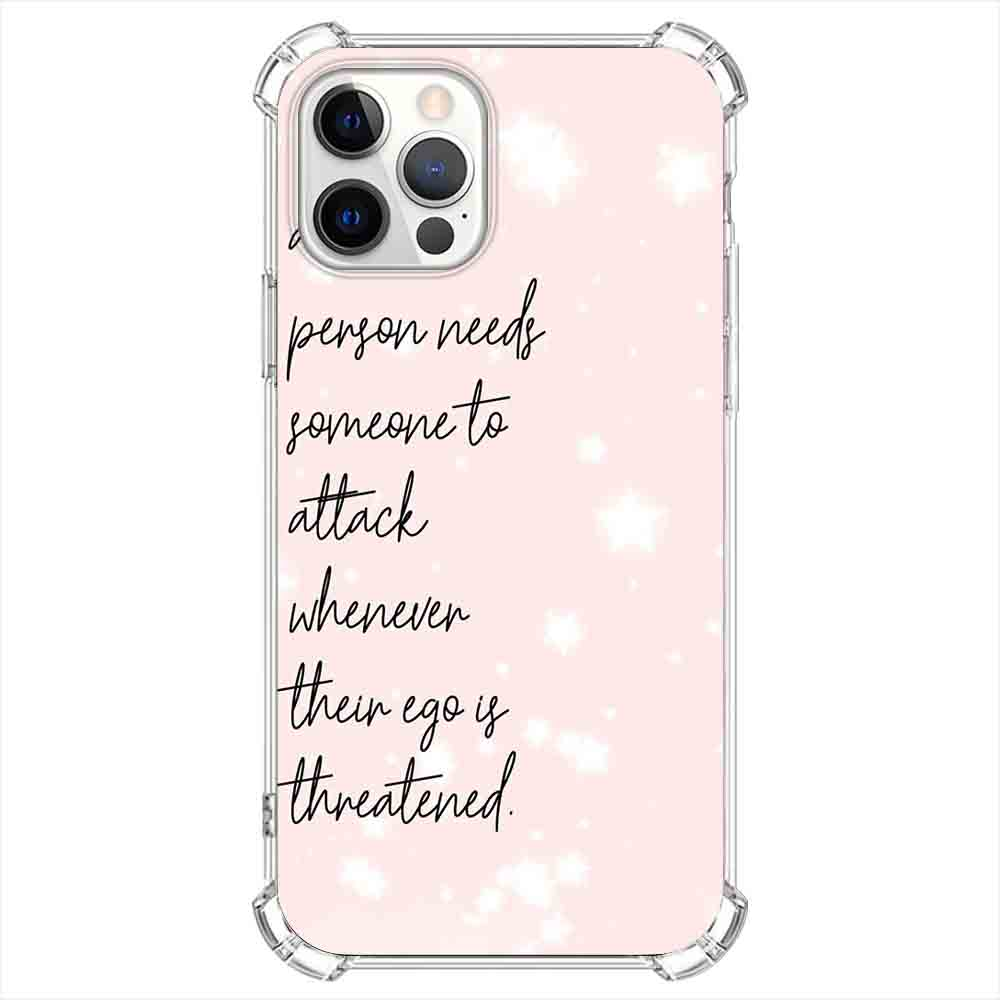 Thein ego is threatened Quotes & Sayings  for iPone 12 11 XR X Case