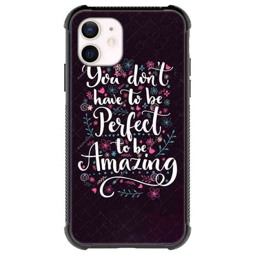 You don't have to be peifecl Quotes & Sayings  for iPone 12 11 XR X Case
