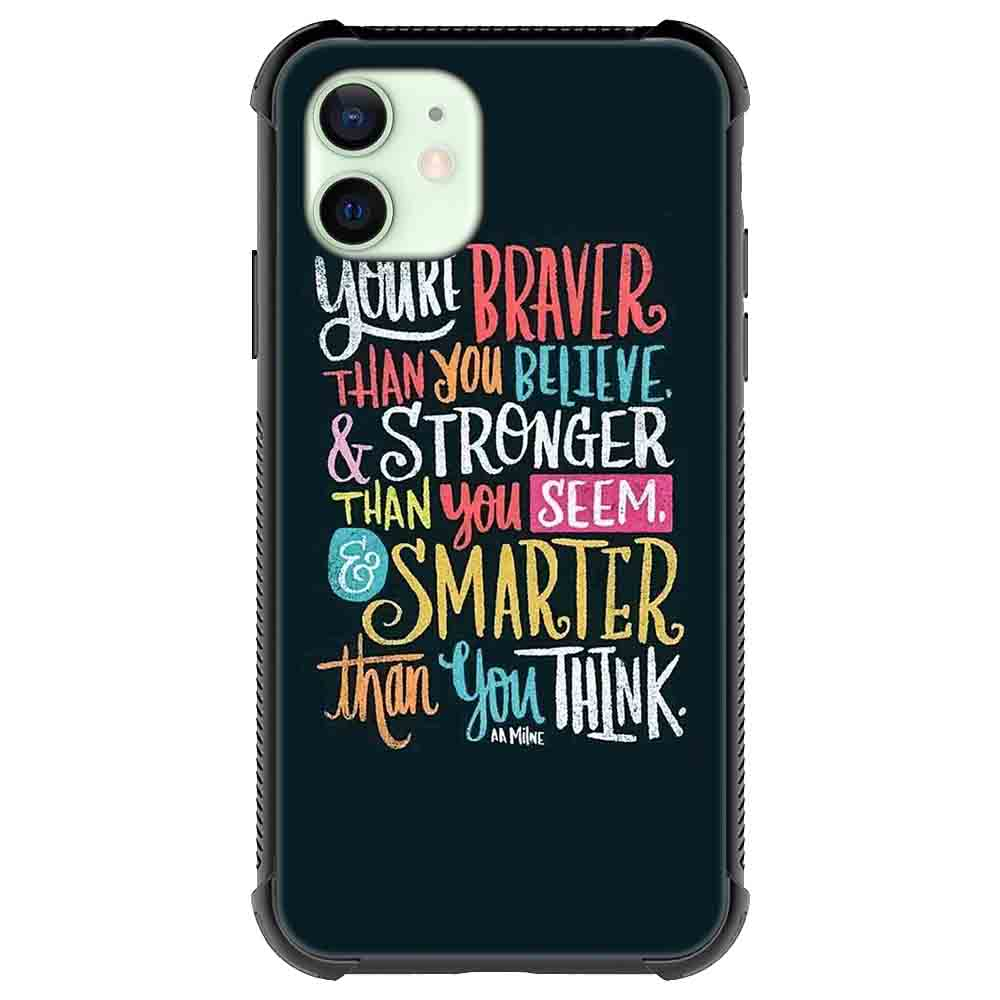 Youre braver than you believe Quotes & Sayings  for iPone 12 11 XR X Case